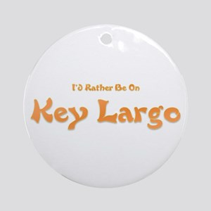 I'd Rather Be...Key Largo Ornament (Round)
